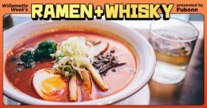 Ramen + Whisky